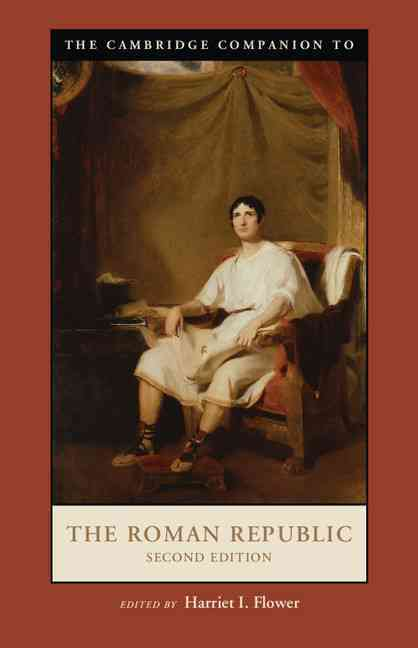 The Cambridge Companion to the Roman Republic By Flower, Harriet I. (EDT)